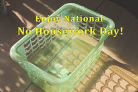 national no housework day gives you an