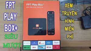 Android FPT Play Box+ TV Box chạy Android 9.0, điều khiển bằng ...