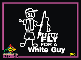 Pretty Fly For A White Guy Vinyl Decal