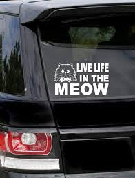 Amazon Com Panwenjuan Live Life In The Meow Sticker Cat Mom Decal Cat Mom Sticker Cat Lover Car Decal Cat Decal Cat Sticker Cat Car Decal Cat Dad 6 In White Kitchen Dining