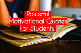 motivational quotes for students powerful quotes that will