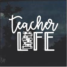 Teacher Life Books Window Decal Sticker Custom Sticker Shop
