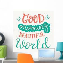 Good Morning Beautiful World Wall Decal Wallmonkeys Com