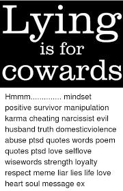 lying is for cowards hmmm mindset positive survivor manipulation