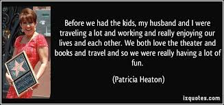 before we had the kids my husband and i were traveling a lot and