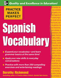 Practice Makes Perfect Spanish Vocabulary By Lei Xue Issuu