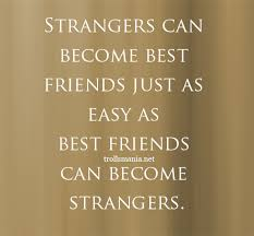 strangers can become best friends get refreshed yourself