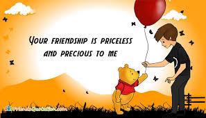 your friendship is priceless and precious to me com