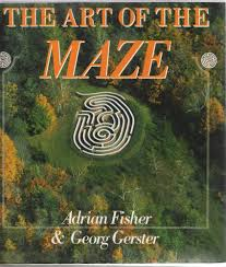 The Art of the Maze: Amazon.co.uk: Fisher, Adrian, Gerster, Georg:  9780297831488: Books