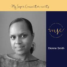 My Super Connector Meets Dionne Smith - My Super Connector