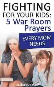 Fighting For Your Kids 5 Scriptures Every Mom Should Pray Arabah In 2020 Bedtime Prayers For Kids War Room Prayer Prayer For My Children
