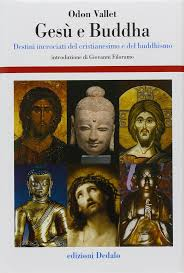 Gesù e Buddha. Destini incrociati del cristianesimo e del ...