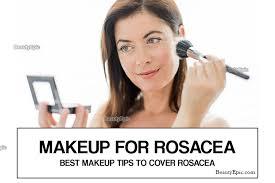 makeup for rosacea 5 best makeup tips