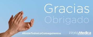 Gracias / Obrigado / #EntreTodosLoConseguiremos - World Medica | Suministro  de Dispositivos Médicos