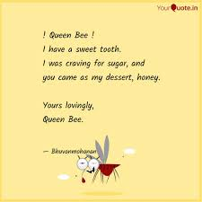 queen bee i have a s quotes writings by poovendh