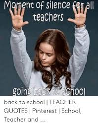 moment of silence for ll teachers going back to school back to