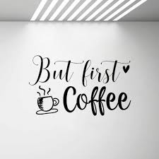 But First Coffee Vinyl Decal Kitchen Removable Decor Cafe Wall Window Stickers Home Decoration Art Posters Sticker G499 Wall Stickers Aliexpress