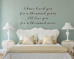 I Have Loved You For A Thousand Years Decal Wall Vinyl Sticker Free Shipping Master Bedroom Beautiful Script Quote Married Inspirational Wall Decals For Bedroom Id Choose You Vinyl Wall