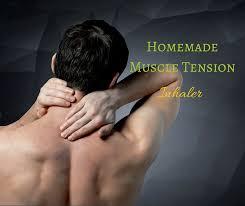 homemade muscle tension inhaler enjoy