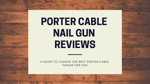 porter cable nail gun reviews 2020