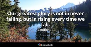 confucius our greatest glory is not in never falling