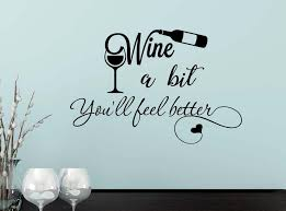 Amazon Com Imposing Design Wine A Bit You Ll Feel Better 23 X 15 Calligraphy Sticker Wall Decal Art Decor Cooking Kitchen Motivational Inspirational Wall Sticker Decorative Lettering Iron Chef Home Kitchen