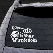 My Job Is Your Freedom Decal Decal Car Window Decal Sticker White Car Window Decals Military Stickers Window Decals