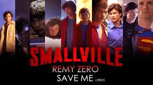 Save me by REMY ZERO (Lyrics) (Smallville soundtrack) - YouTube