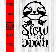 Slow The Sloth Down Cricut Projects Vinyl Sloth Cricut Tutorials