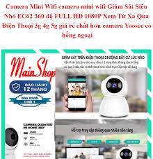 Camera Mini Wifi Giám Sát Siêu Nhỏ EC62 360 độ FULL HD 1080P Xem Từ Xa Qua  Điện Thoại 3g 4g 5g giá rẻ chất hơn camera Yoosee có hồng ngoại -