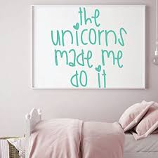 The Unicorns Made Me Do It Adorable Vinyl Wall Decal