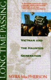 Long Time Passing : Vietnam and the Haunted Generation by Myra ...