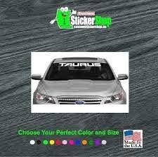 Ford Taurus Windshield Banner Decal Sticker Custom Sticker Shop