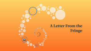 A letter from the Fringe by Priscilla Richardson