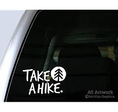 Amazon Com Salt City Graphics Take A Hike Decal Get Into Nature Get Outdoors Pine Tree Sticker Car Decal Bumper Sticker 5 Inches Wide White Automotive
