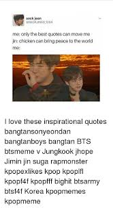 sock jean only the best quotes can move jin chicken can