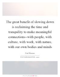 the great benefit of slowing down is reclaiming the time and