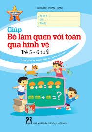 Sách Giúp Bé Làm Quen Với Toán Qua Hình Vẽ (Trẻ 5-6 Tuổi) - FAHASA.COM