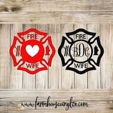 Fire Wife Vinyl Decal Can Be Used As A Car Decal Window Decal Yeti Decal Tumbler Decal And More Represent Your F Firefighter Decals Yeti Decals Fire Wife
