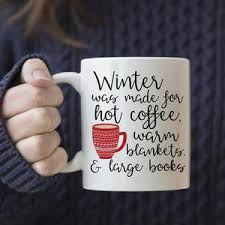 winter was made for hot coffee warm blankets large books