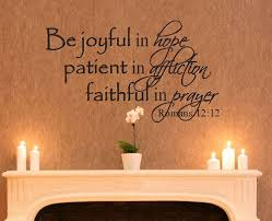 Be Joyful In Hope Patient In Affliction Faithful In Prayer Romans 12 12 Vinyl Sign Wall Decal Bible Ve Wall Decals Bible Verse Wall Art Bible Verse Wall Decals