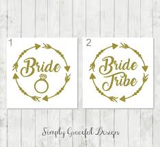 Bride Tribe Decal Bride Decal Bachelorette Party Decal Bridesmaid Decal Maid Of Honor Decal Girls Weekend Decal Brid Bride Tribe Diy Wedding Bride
