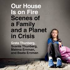 Our House Is on Fire by Greta Thunberg, Svante Thunberg, Malena Ernman &  Beata Ernman | Penguin Random House Audio