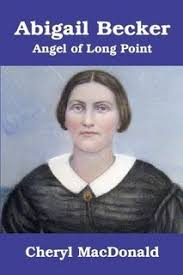 Abigail Becker, Angel of Long Point: Cheryl MacDonald: 9780969489665:  Amazon.com: Books
