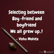 selecting between boy fr quotes writings by vishu mohite