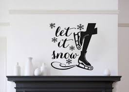 The Holiday Aisle Eastvale Let It Snow With Ice Skates Vinyl Words Wall Decal Wayfair