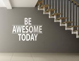 Be Awesome Today Motivational Quote Wall Decal Sticker 6013 Stickerbrand