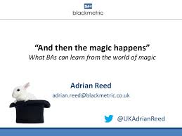 BA and Beyond 18 - Adrian Reed - And then the magic happens