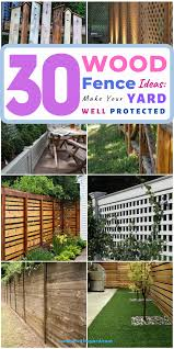 Top 30 Wood Fence Ideas For You In 2020 2020 A Nest With A Yard