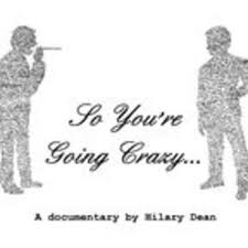 """So You're Going Crazy"""" by Hilary Dean 